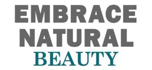 Embrace Natural Beauty